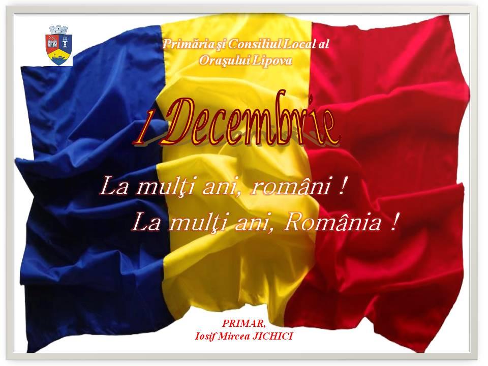 1 Decembrie – Ziua Naţională a României, La mulţi ani români !